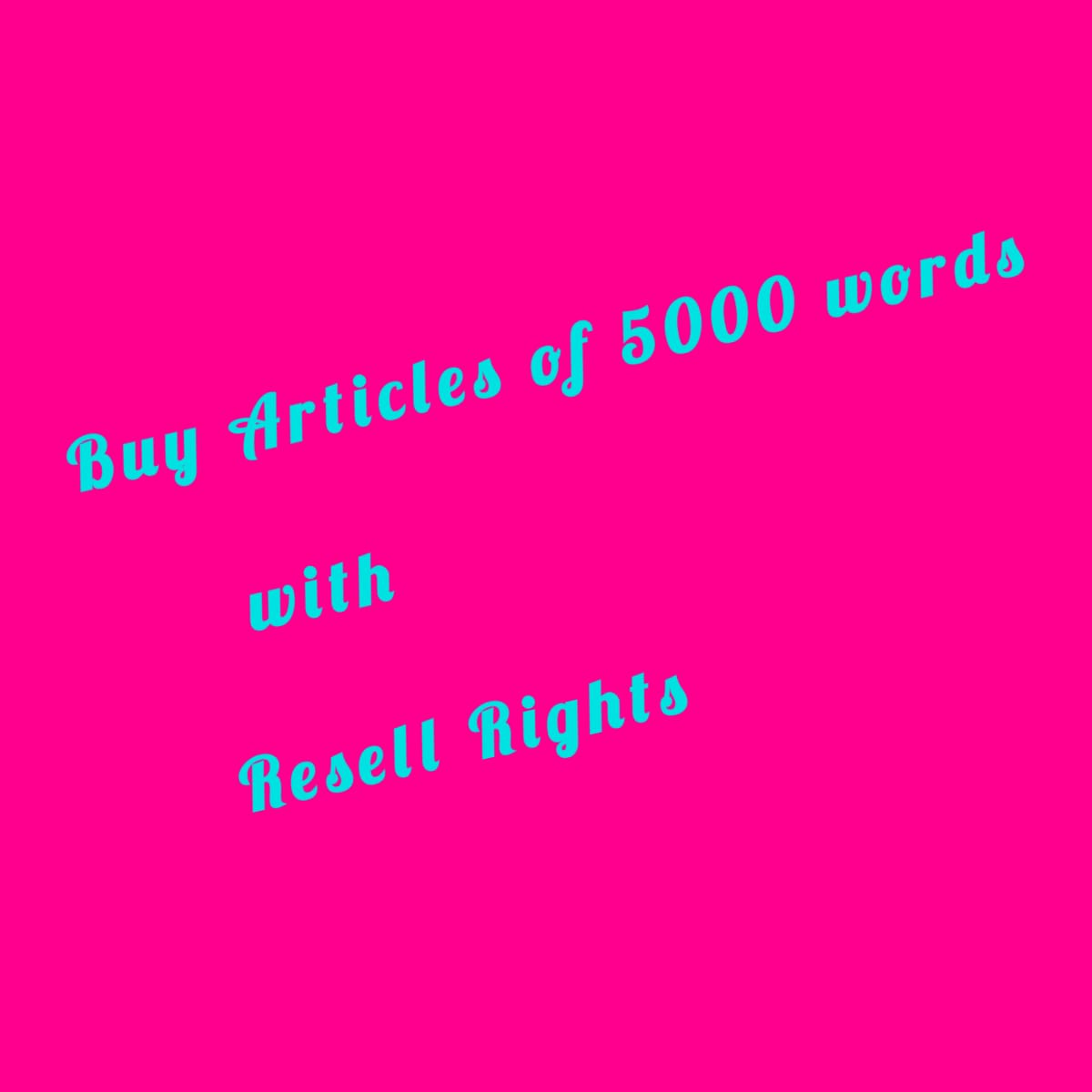 Buy Articles of 5000 words with Resell Rights