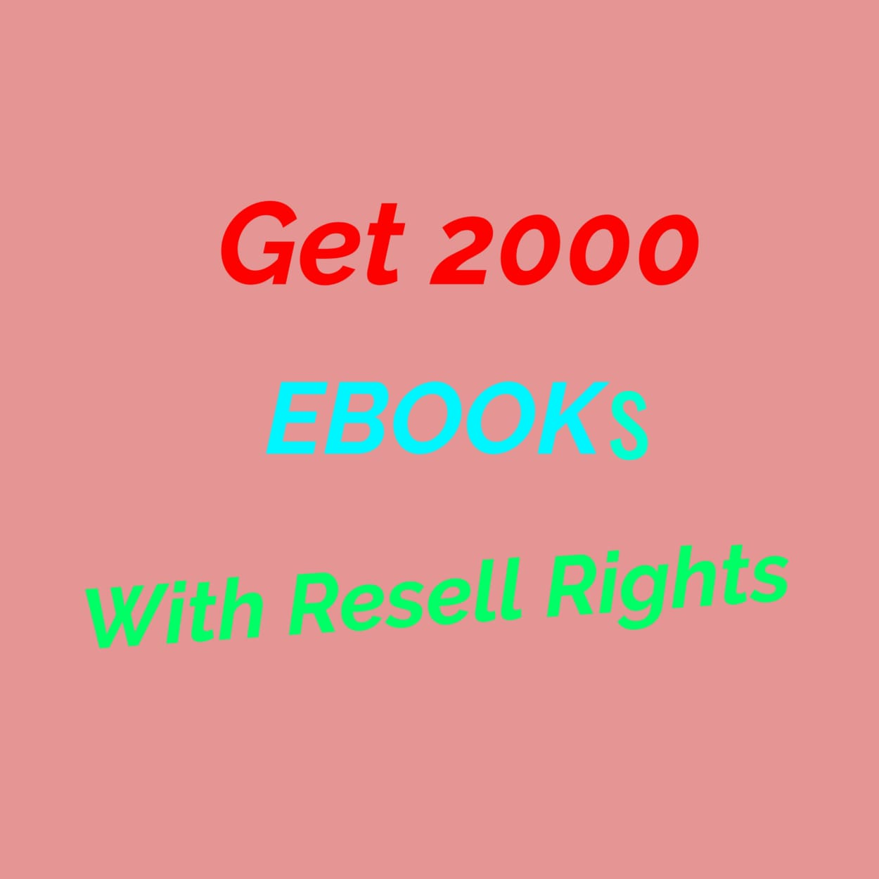 GET 2000 New EBooks With Resell Rights