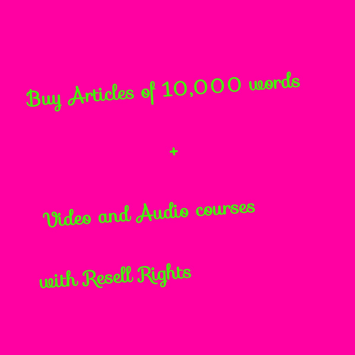 Buy Articles of 10,000 words with Resell Rights + Video and Audio Courses