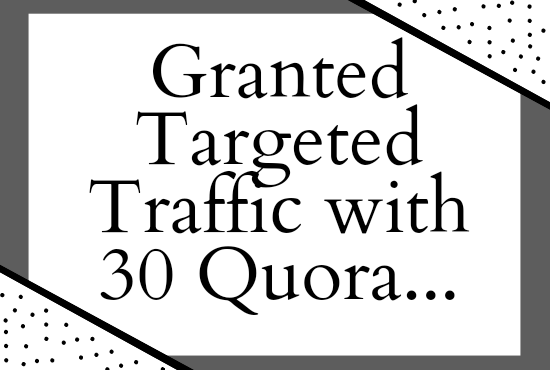 Promote your website very widely with 30 HQ quora answers.