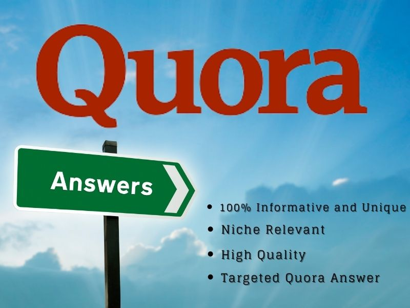 I will provide you Niche Relevant 5 Quora Answers to get instant traffic