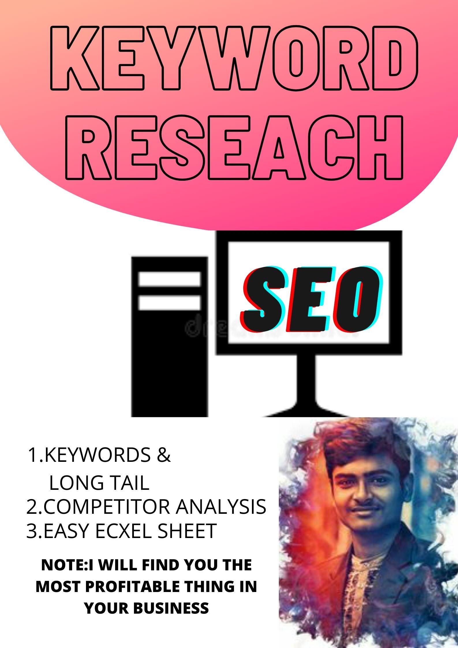 I will do SEO keywords reseach & competitor analysis.