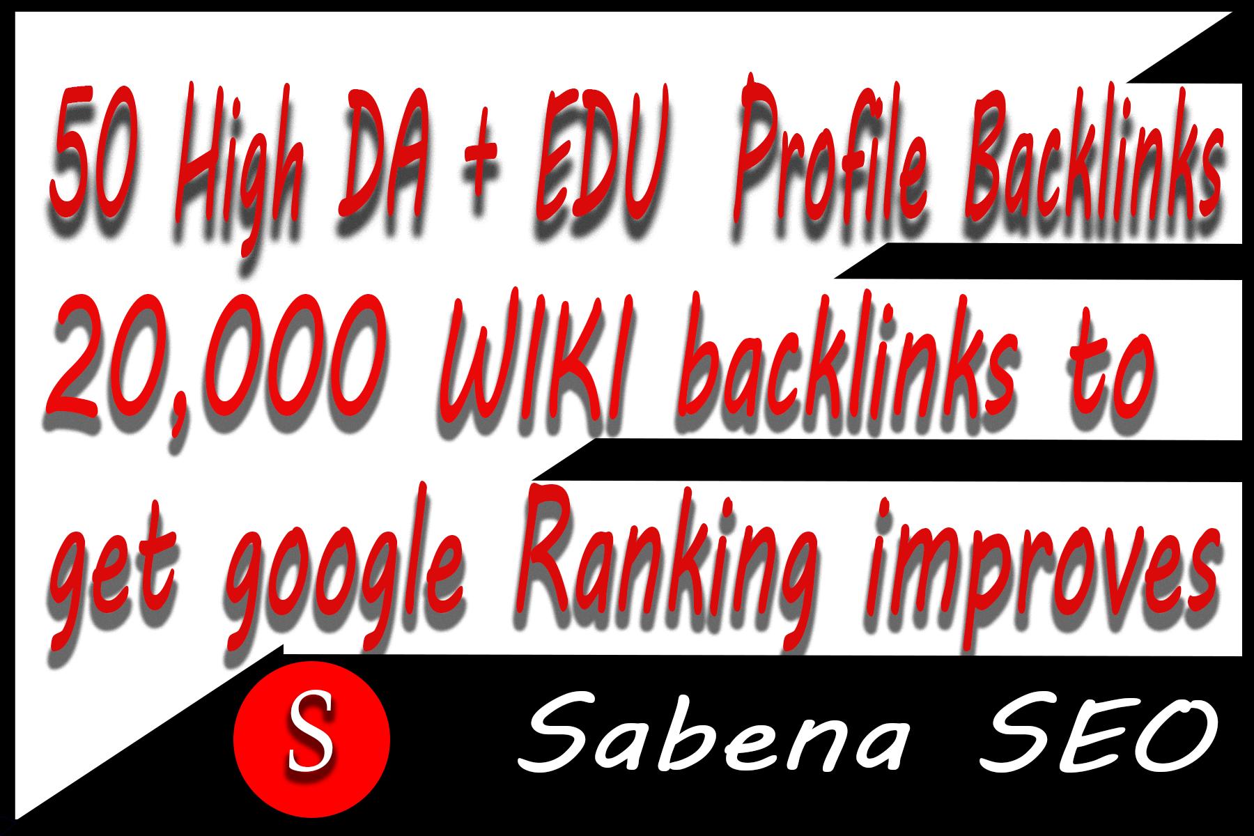 Manual 50 High DA + EDU Profile Backlinks+ 20,000 WIKI backlinks to get google Ranking improves