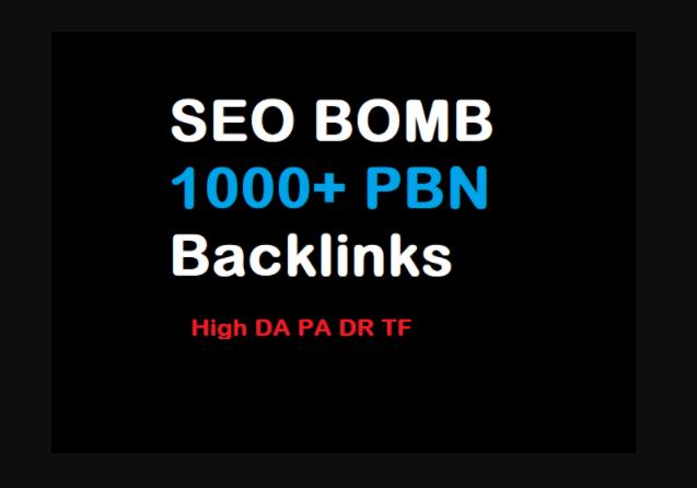 SEO BOMB 1000+ PBN Backlinks Web 2.0 blog Backlinks Dofollow For all type of websites