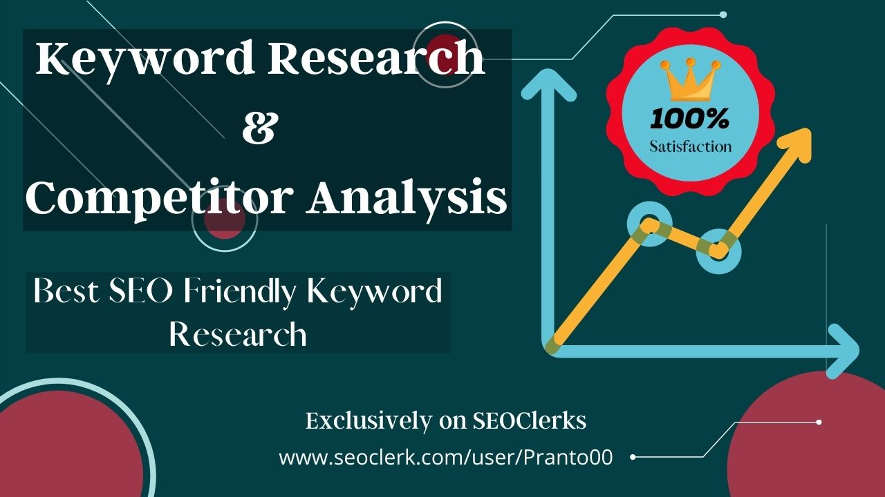 I Will Do Best Keyword Research and Competitor Analysis Professionally to Grow Your Website