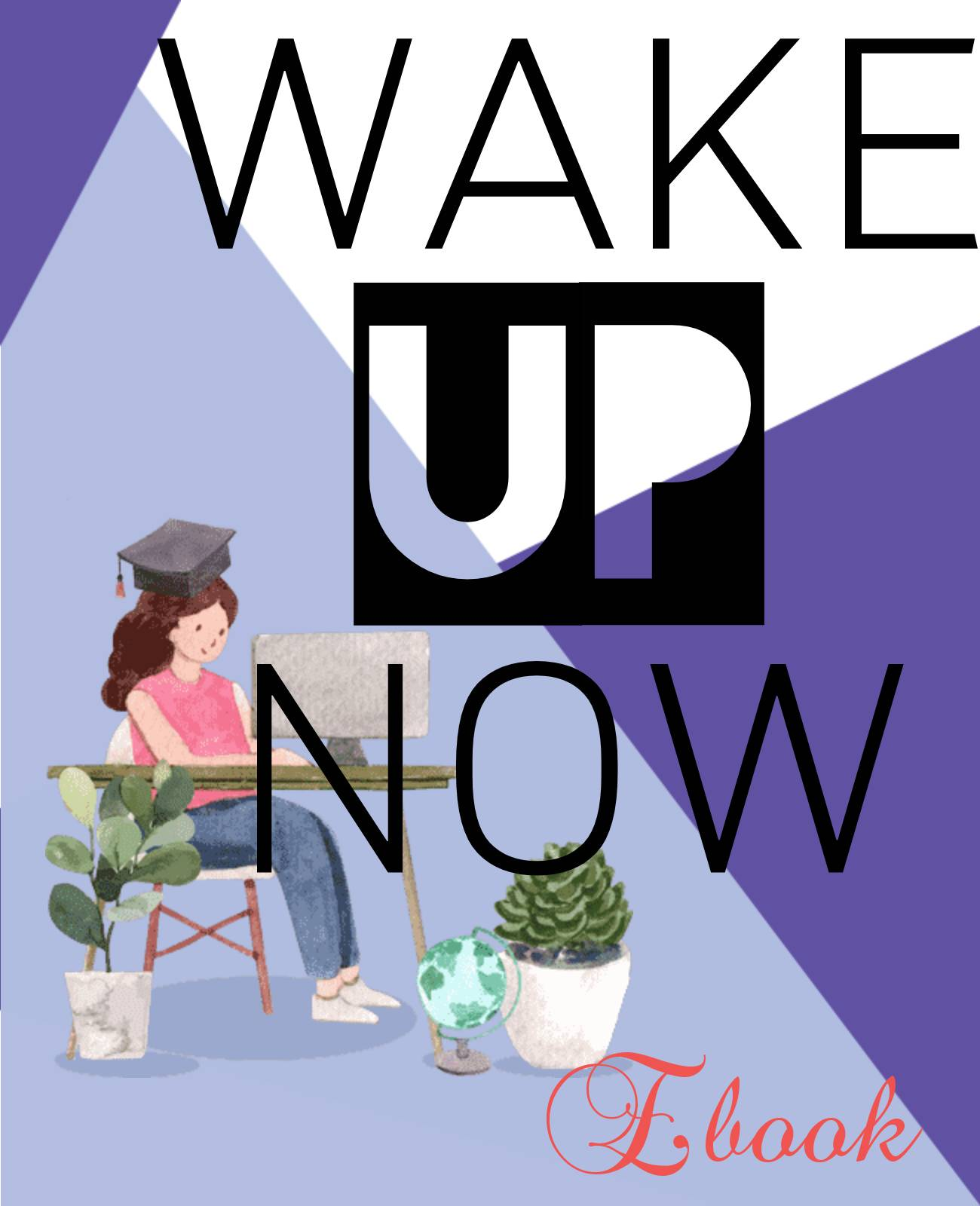 WAKE up now ebook for your motivation