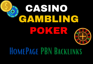 100 Permanent High DA/PA 50+ Casino Gambling Poker Related Homepage PBN Backlink