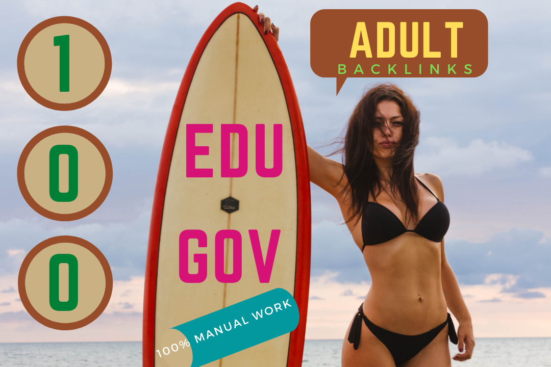 100 Adult SEO EDU/GOV Backlinks Grow up your Adult site or Adult Video for Rank your Website