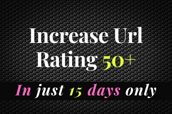 I will increase ur URL rating ahrefs to URL 50 plus fast