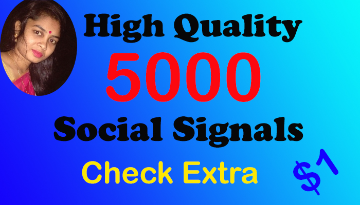 I will provide you with 5000 high-quality Social Signals from the only social media site only
