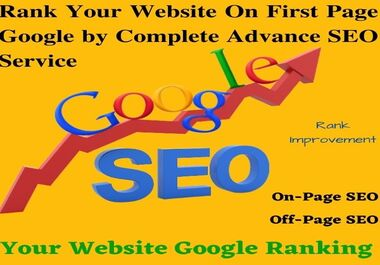 Rank Your Website On First Page Google by Complete Advance SEO Service for 95