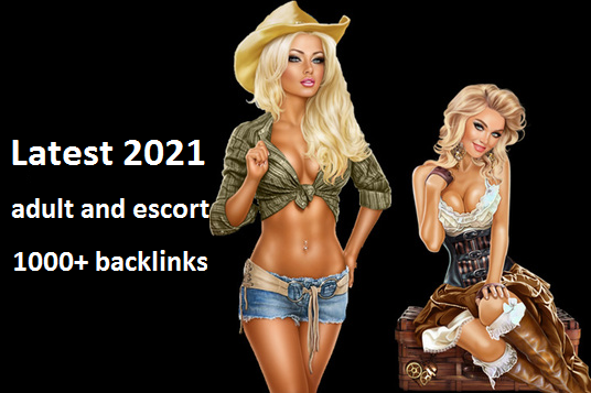 Latest 2021 adult and escort sites 1000+ backlinks package