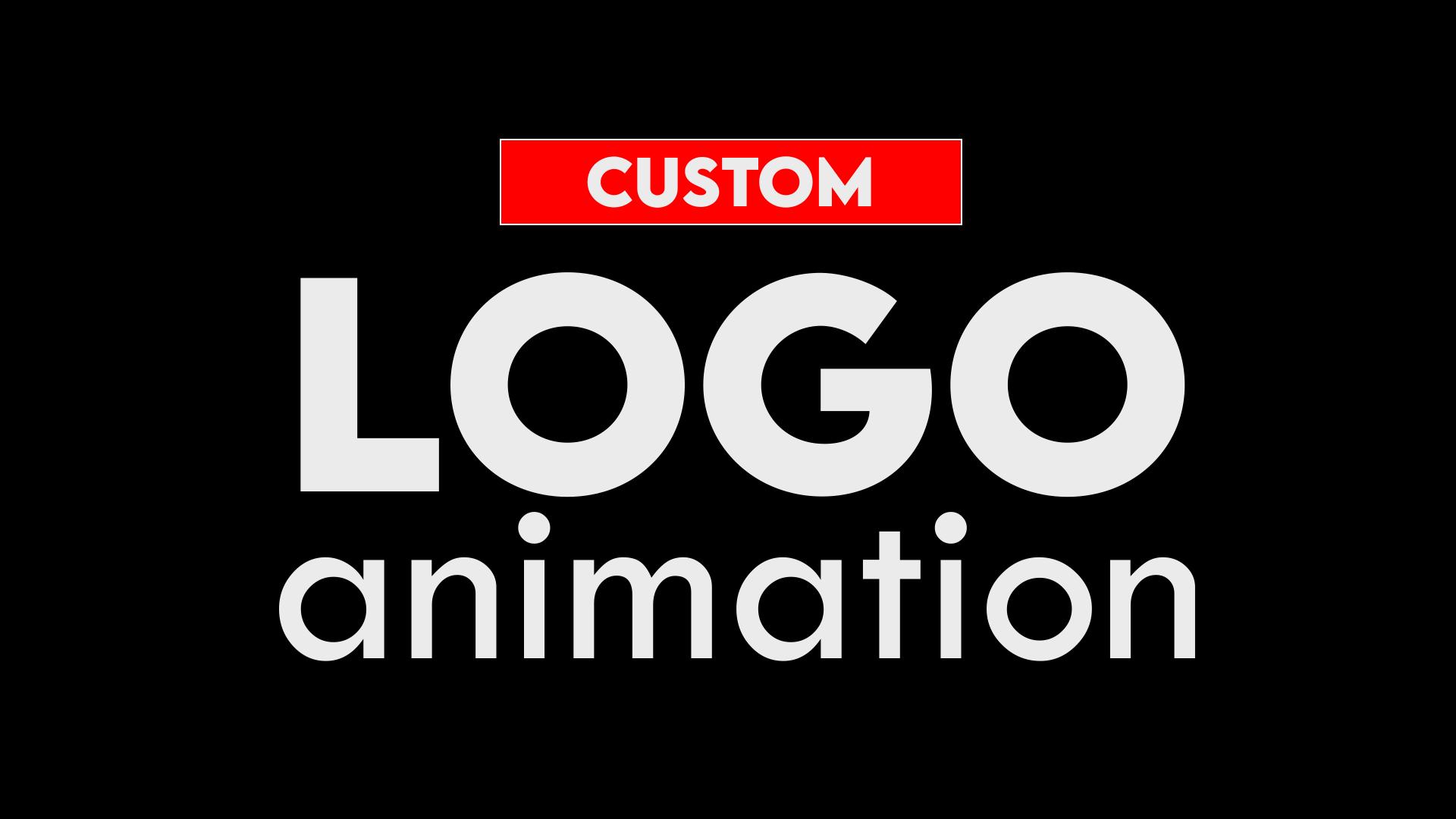 I will be custom make logo animation, Intro or Outros