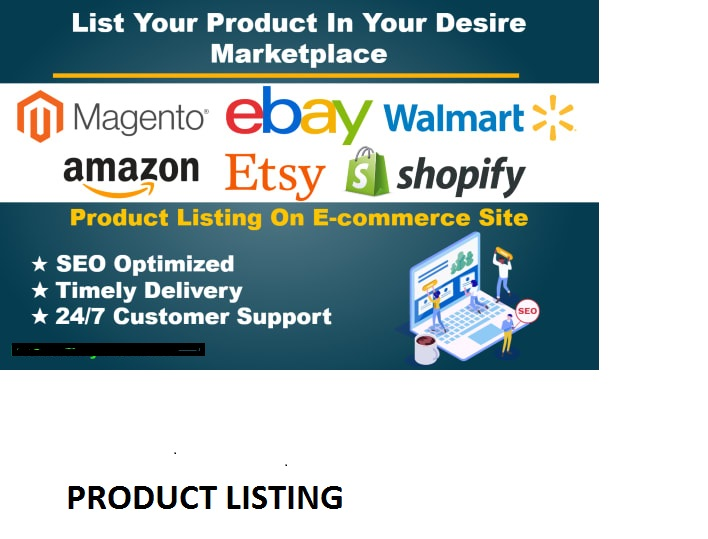 I will list 10 product on ebay, amazon, shopify, etsy, walmart, magento and prestashop