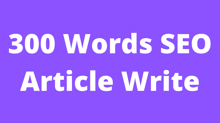 300 words manually written article that is seo optimized