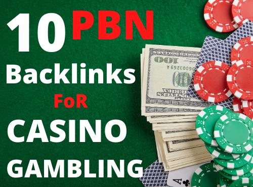 I will create 10 PBN casino/ gambling/ poker/ betting Backlinks Urgent Delivery