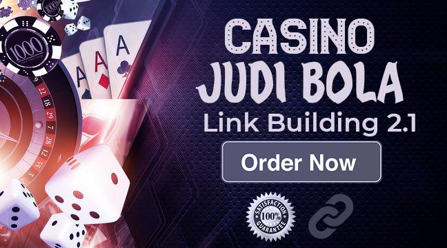 Build Backlinks for your Casino,  Judi Bola,  Terpercaya,  Bandar