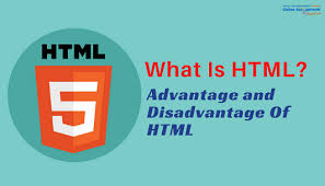 What Is HTML Advantage and Disadvantage of HTML