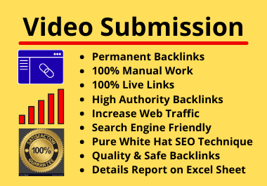 Live 20 Video Submissions on High Authority Video Sharing Site Manually Permanent Backlinks