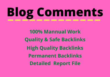 Manually 50 Blog Comment High Quality Dofollow Permanent backlinks