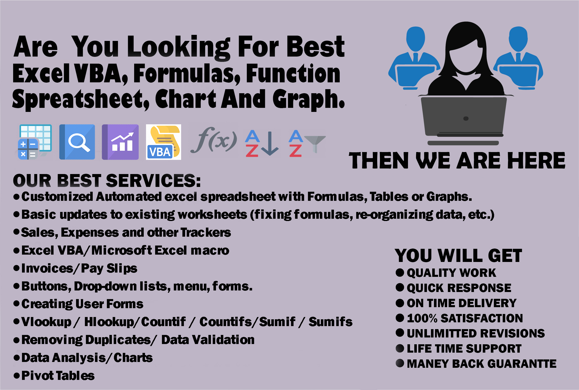 I will do excel spreadsheet formula,  vba,  macros,  chart and pivot tables for your assist