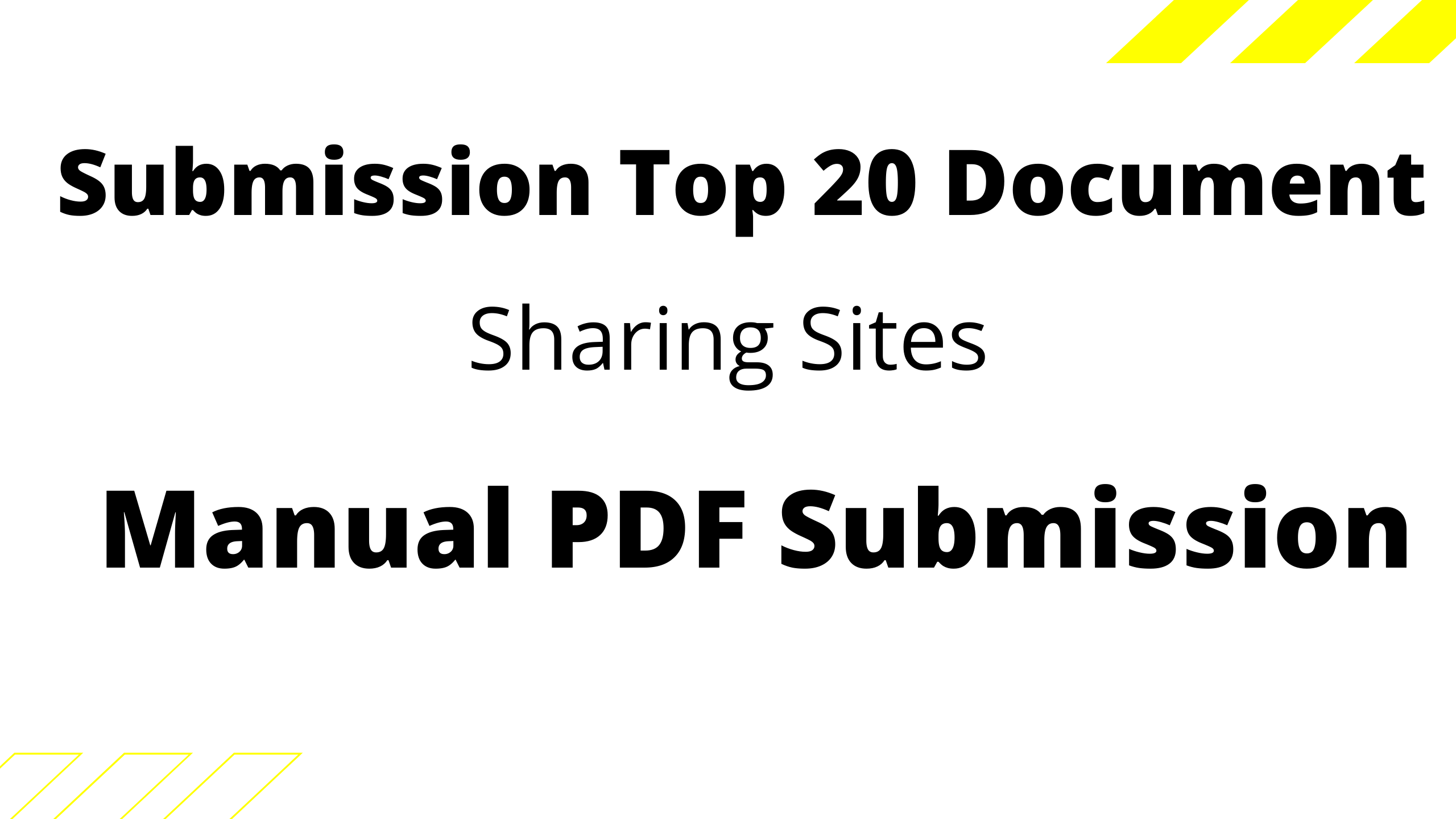 20 Manual PDF Submission on top Document sharing sites 4shared/docstoc/Slideshare etc