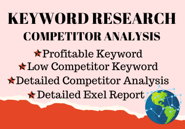 I will do keyword research & competitor analysis for Google Top Ranking