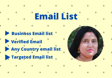 I will do find Targeted valued Email for any Business.