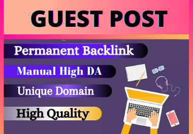 Write and Publish 10 Guest posts Unique article high authority website permanent backliks for