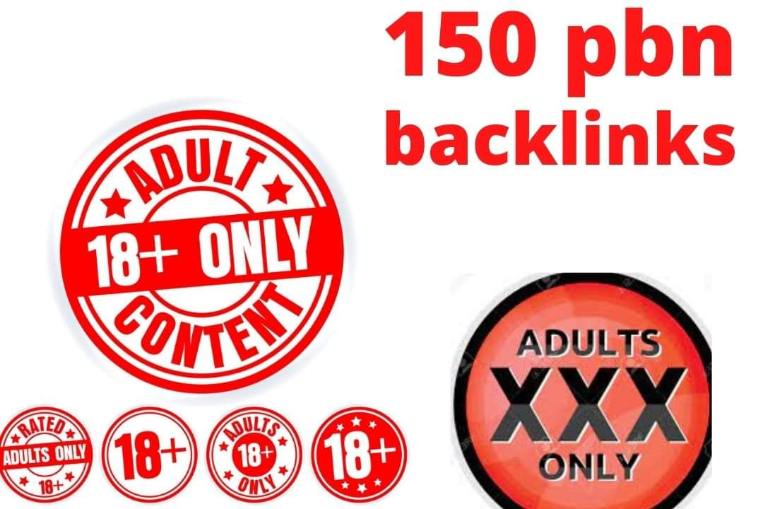 Build 150+ Adult PBN for your Adult/dating/ Escorts/live cam Ranking your websites