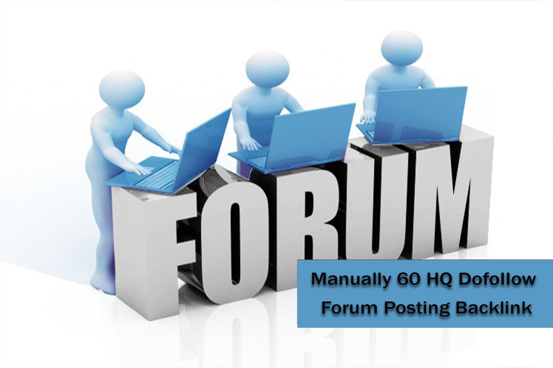 I will Provide Manually 60 HQ DofoIIow Forum Posting Backlink
