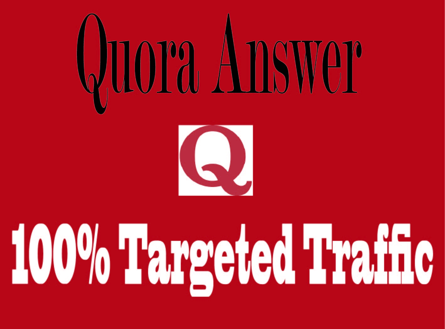 Offer guaranteed targeted traffic with 50 quora answer