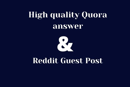 I will write a guest post on reddit and 5 quora answer with your niche related topic