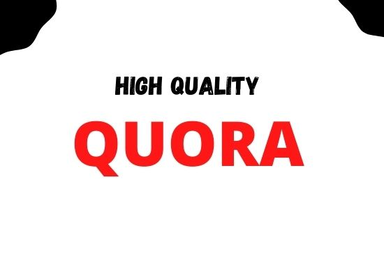 I will provide you 10 high quality Quora answer with backlink