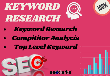 I will provide expart keyword research and compititor analysis