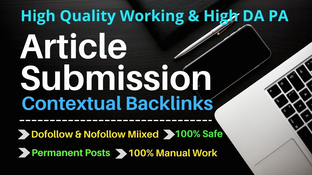 I will provide 100 plus unique article submission with high authority backlinks