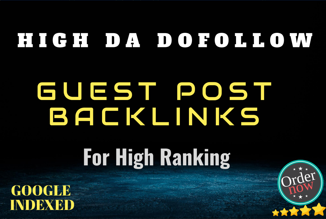 I will do 50 high da guest post with dofollow backlinks