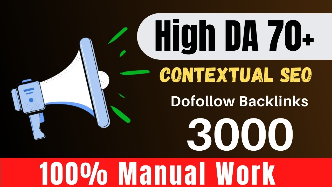 Build 3000 high authority contextual Seo dofollow backlinks,  links building