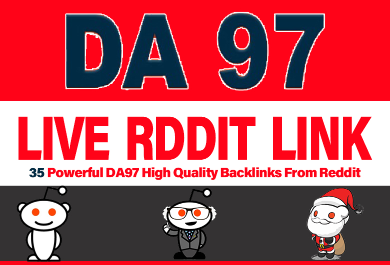 35 Powerful DA97 High Quality Backlinks From Reddit