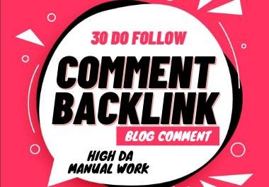30 niche relevant blog commenting manual high DA comment backlinks