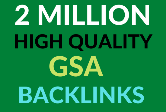 create 2Million highly verified backlinks your website using gsa For Page 1 Google Ranking
