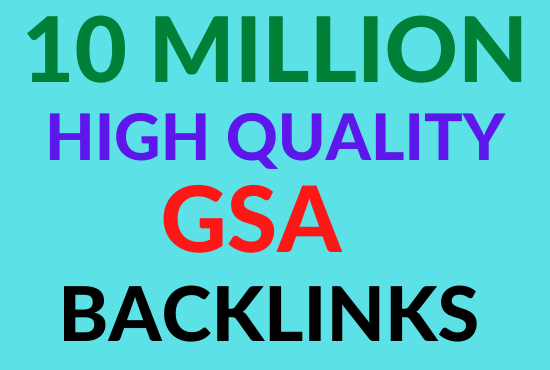 create 10Million highly verified backlinks your website using gsa For Page 1 Google Ranking