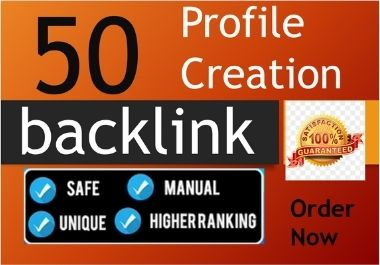Manually create 50 High Quality profile creation backlink for your website Ranking