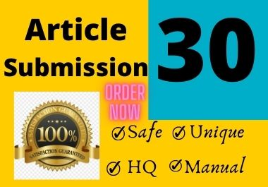 Manually Create 30 Article Submission SEO Backlinks For Google Ranking