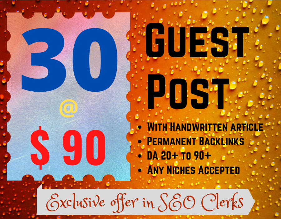 30 High Quality Guest Post with Permanent Backlinks