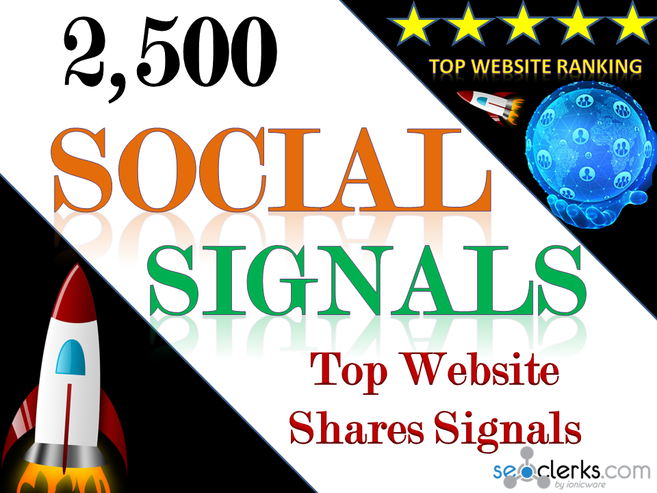 Build Organic Powerful 2,500 Social Signals for Top Social Media Sites boost your website