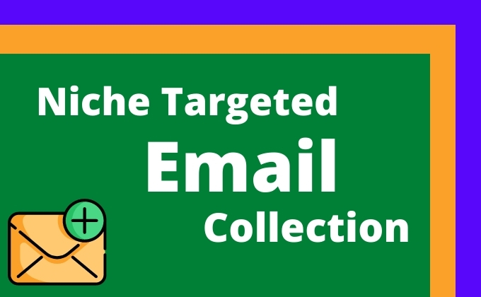 I will do niche targeted email list,  email collection,  email scrape
