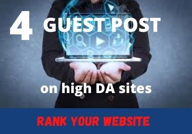 I Will write and Publish 4 Do follow Guest Post On High DA Websites