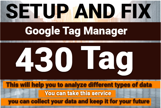 I will setup or fix google tag manager 430 tag right now
