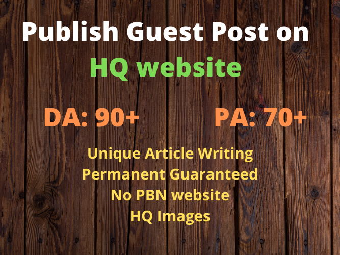 Publish Guest Post on DA 90+ sites with Permanent Post